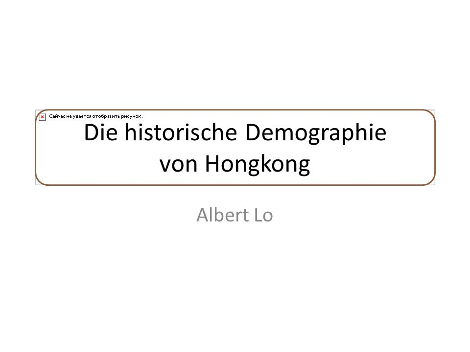 Die historische Demographie von Hongkong Albert Lo