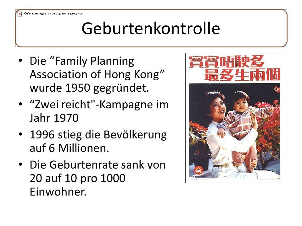 Geburtenkontrolle Die Family Planning Association of Hong Kong wurde 1950 gegründet. Zwei reicht