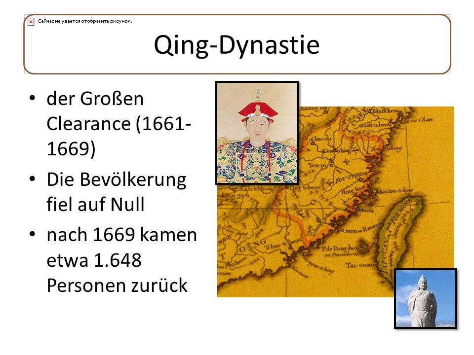 Qing-Dynastie der Großen Clearance (1661- 1669) Die Bevölkerung fiel auf Null nach 1669 kamen etwa 1.648 Personen zurück