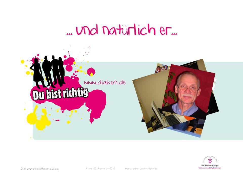 Diakonenschule Rummelsberg Stand: 20.September 2010 Herausgeber: Jochen Schmidt...