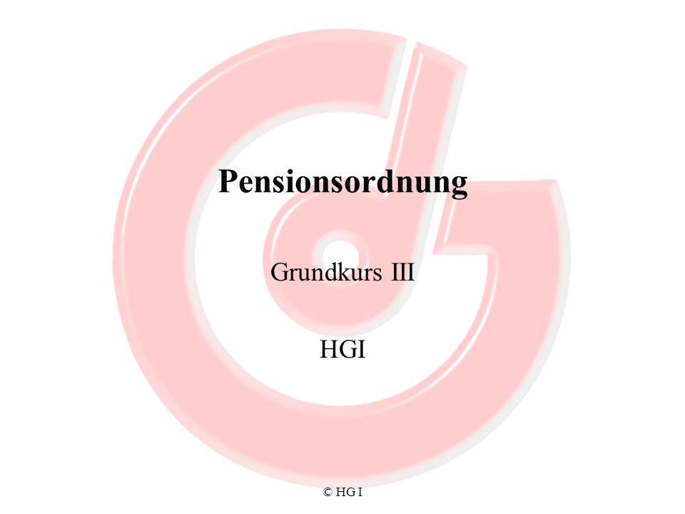 © HG I Pensionsordnung Grundkurs III HGI