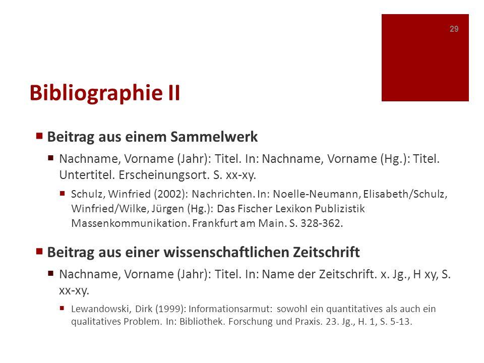 Bibliographie II Beitrag aus einem Sammelwerk Nachname, Vorname (Jahr): Titel. In: Nachname, Vorname (Hg.): Titel. Untertitel. Erscheinungsort. S. xx-