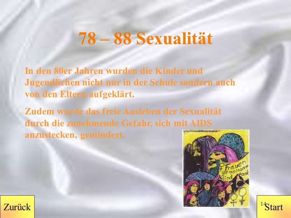StartZurück 13 78 – 88 Musik Musikalisch gesehen war das Jahr 1978 in der Hand von Pop- und Diskomusik.