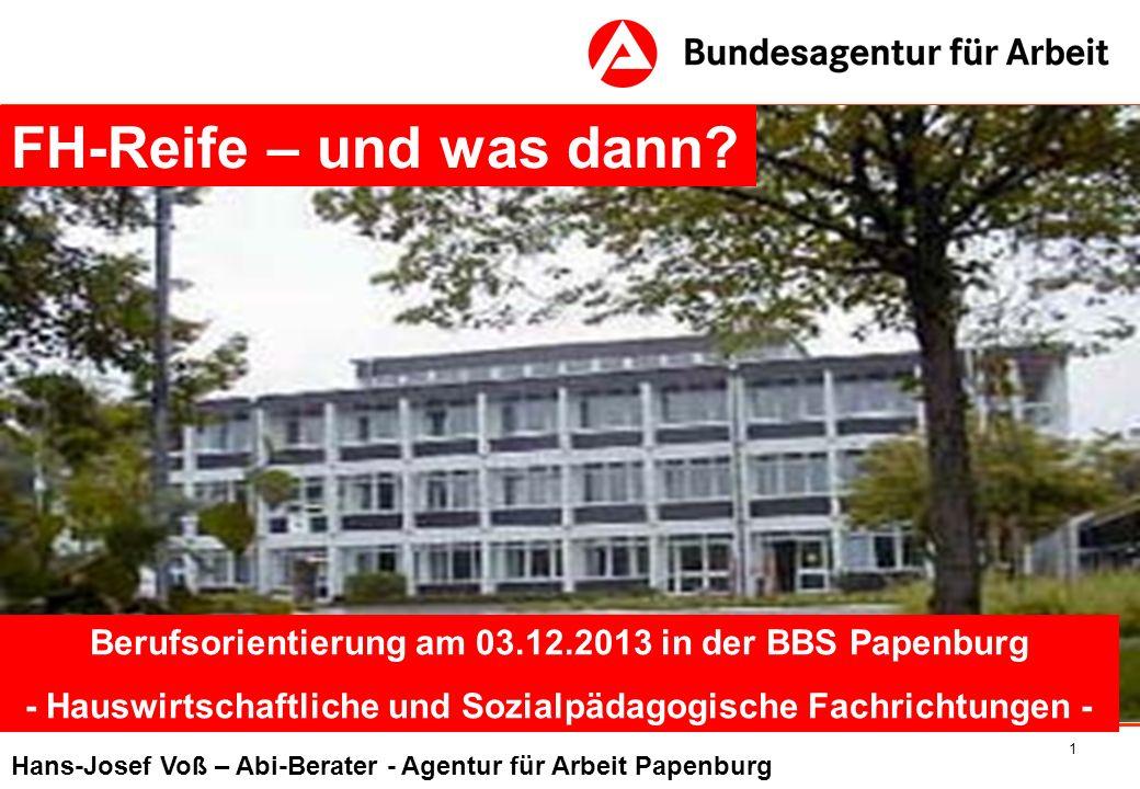 1 FH-Reife – und was dann? Berufsorientierung am 03.12.2013 in der BBS Papenburg - Hauswirtschaftliche und Sozialpädagogische Fachrichtungen - Hans-Jo