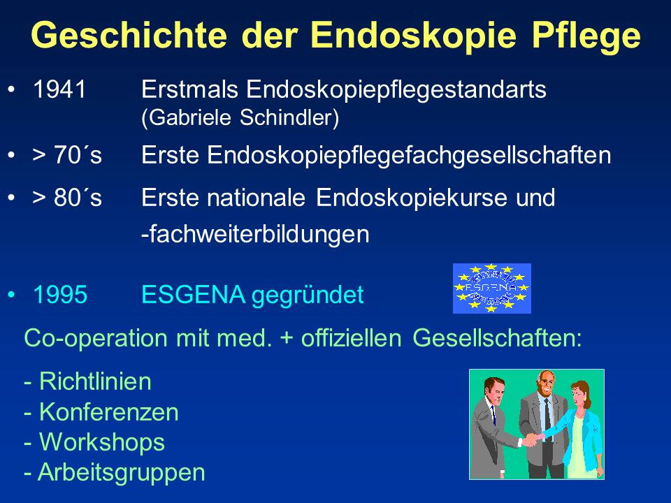 European Society of Gastroenterology and Endoscopy Nurses and Associates (ESGENA) seit 1996 : > 6000 Mitglieder in 33 Ländern ESGENA Newsletter ESGENA Datenbank Jahreskonferenz Co-operation with ESGE: - Richlinien Komitees - Workshops - Gemeinsame Session bei der UEGW