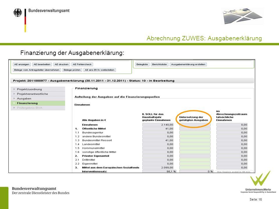 Seite: 15 Abrechnung ZUWES: Ausgabenerklärung Finanzierung der Ausgabenerklärung: