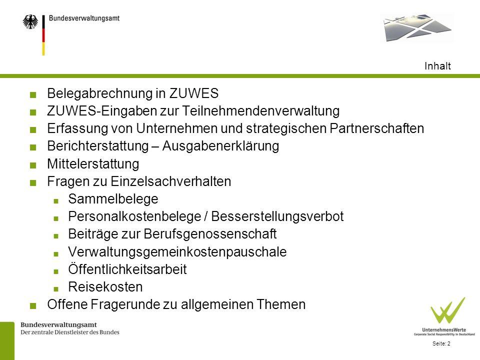 Seite: 2 Inhalt Belegabrechnung in ZUWES ZUWES-Eingaben zur Teilnehmendenverwaltung Erfassung von Unternehmen und strategischen Partnerschaften Berich