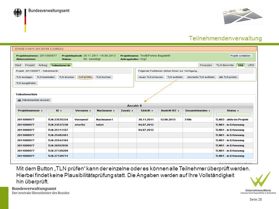 Seite: 26 Teilnehmendenverwaltung Mit dem Button TLN prüfen kann der einzelne oder es können alle Teilnehmer überprüft werden. Hierbei findet keine Pl