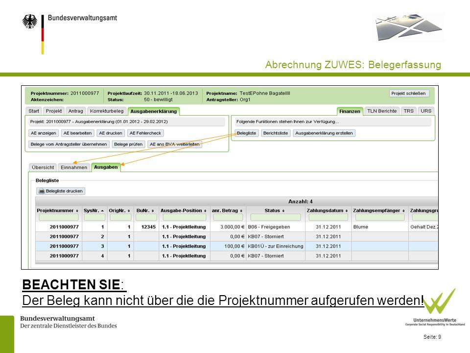 Seite: 9 Abrechnung ZUWES: Belegerfassung BEACHTEN SIE: Der Beleg kann nicht über die die Projektnummer aufgerufen werden!