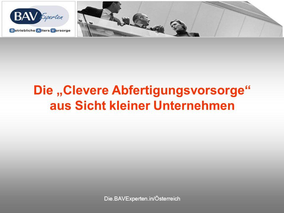 Die.BAVExperten.in/Österreich Die Clevere Abfertigungsvorsorge aus Sicht kleiner Unternehmen