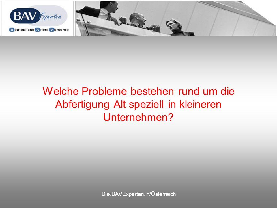 Die.BAVExperten.in/Österreich Welche Probleme bestehen rund um die Abfertigung Alt speziell in kleineren Unternehmen?