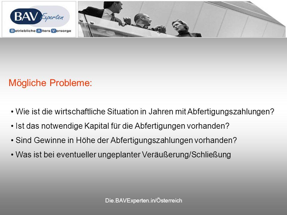 Die.BAVExperten.in/Österreich Mögliche Probleme: Wie ist die wirtschaftliche Situation in Jahren mit Abfertigungszahlungen.