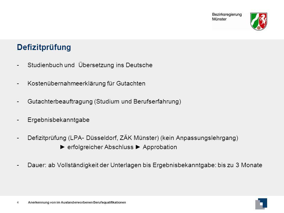 Anerkennung von im Ausland erworbenen Berufsqualifikationen4 Defizitprüfung - Studienbuch und Übersetzung ins Deutsche -Kostenübernahmeerklärung für G