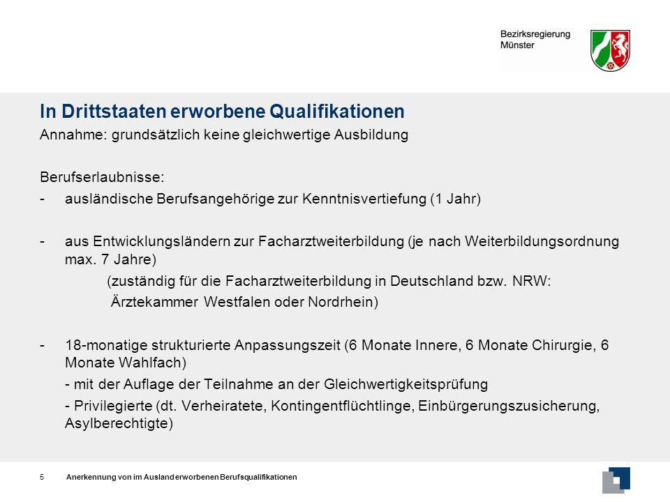 Anerkennung von im Ausland erworbenen Berufsqualifikationen6 In Drittstaaten erworbene Qualifikationen Berufserlaubnisse - Ausnahme: Facharztweiterbildung in Deutschland absolviert selbstständige, befristete Berufserlaubnis (2 Jahre), beschränkt auf Facharztgebiet Gleichwertiger Kenntnisstand selbstständige, befristete Berufserlaubnis (2 Jahre), unbeschränkte Tätigkeit