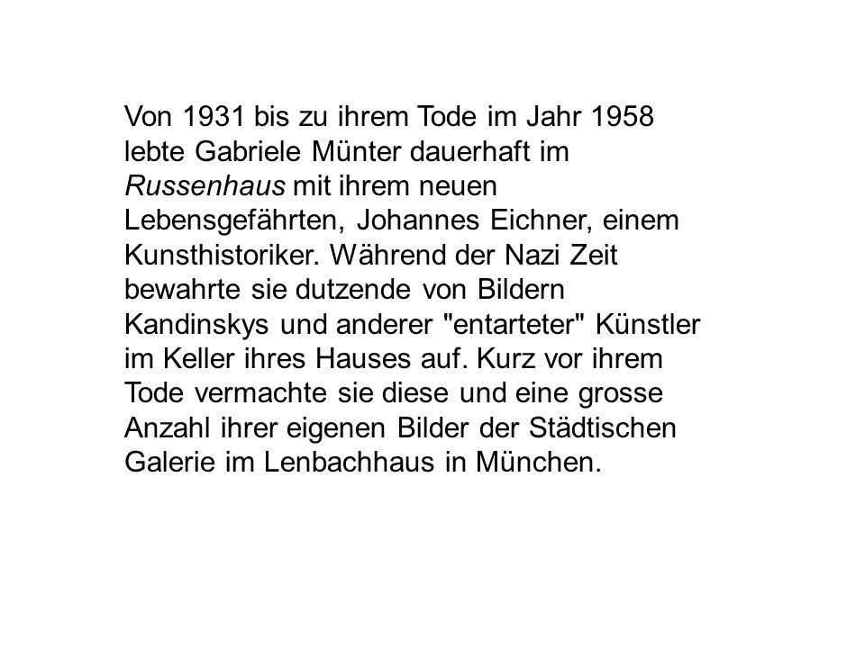 Von 1931 bis zu ihrem Tode im Jahr 1958 lebte Gabriele Münter dauerhaft im Russenhaus mit ihrem neuen Lebensgefährten, Johannes Eichner, einem Kunsthi