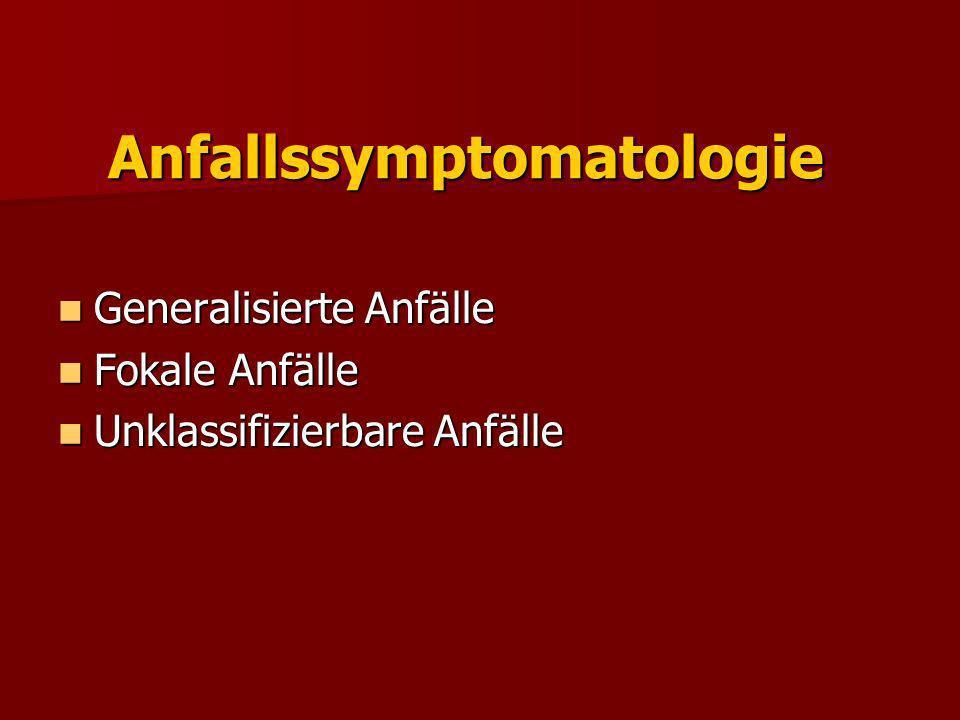 Syndromatologie Anfallssymptomatologie Anfallssymptomatologie Anfallsursache Anfallsursache Alter zu Beginn der Erkrankung Alter zu Beginn der Erkrankung