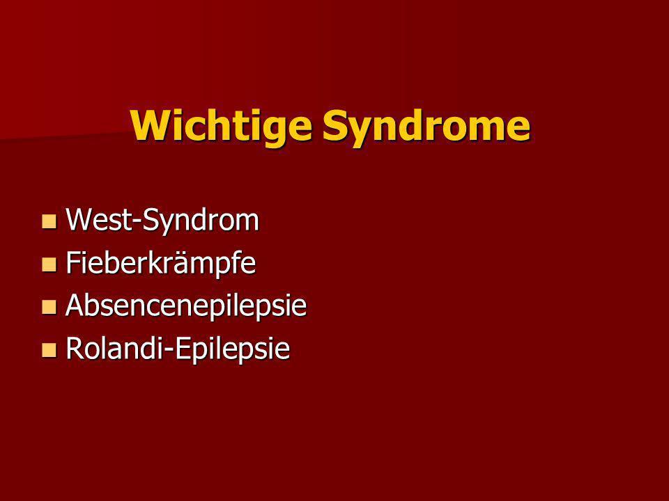 West-Syndrom Infantile Spasmen Infantile Spasmen Stillstand der psycho-motorischen Entwicklung Stillstand der psycho-motorischen Entwicklung Hypsarhythmie im EEG Hypsarhythmie im EEG Anfallsbeginn zumeist 4.-7.
