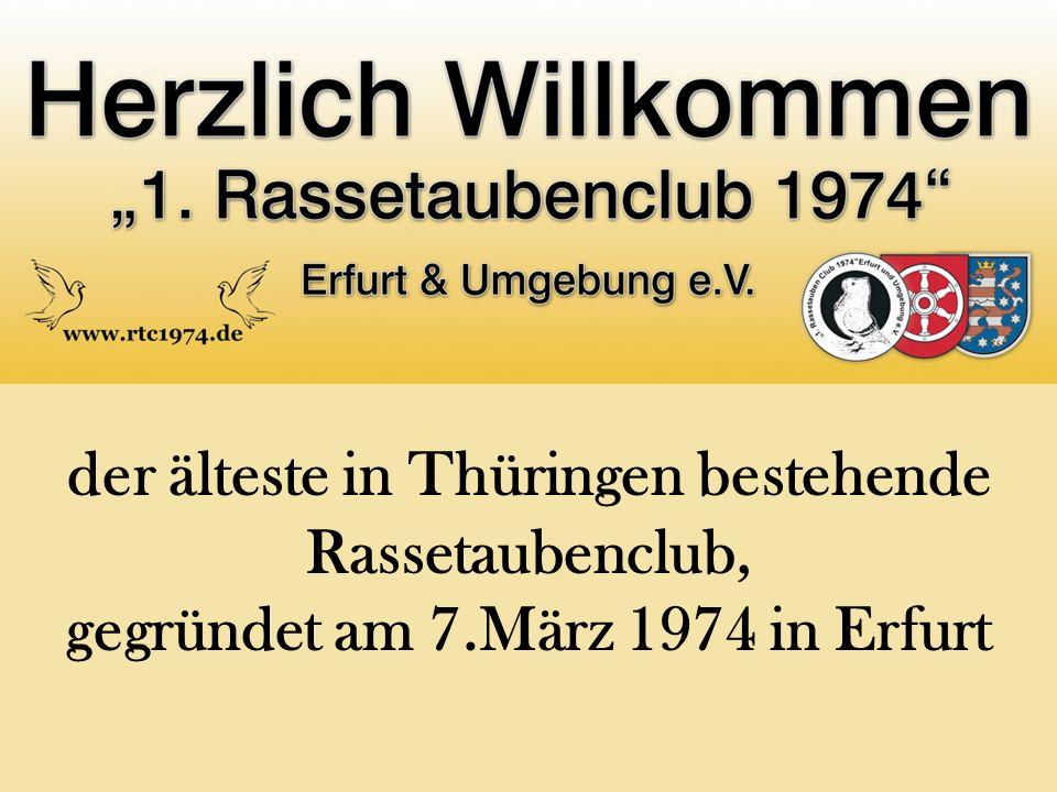 der älteste in Thüringen bestehende Rassetaubenclub, gegründet am 7.März 1974 in Erfurt