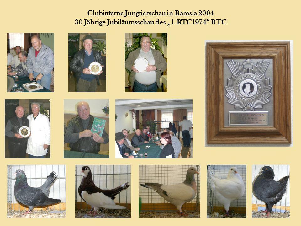 Clubinterne Jungtierschau in Ramsla 2004 30 Jährige Jubiläumsschau des 1.RTC1974 RTC