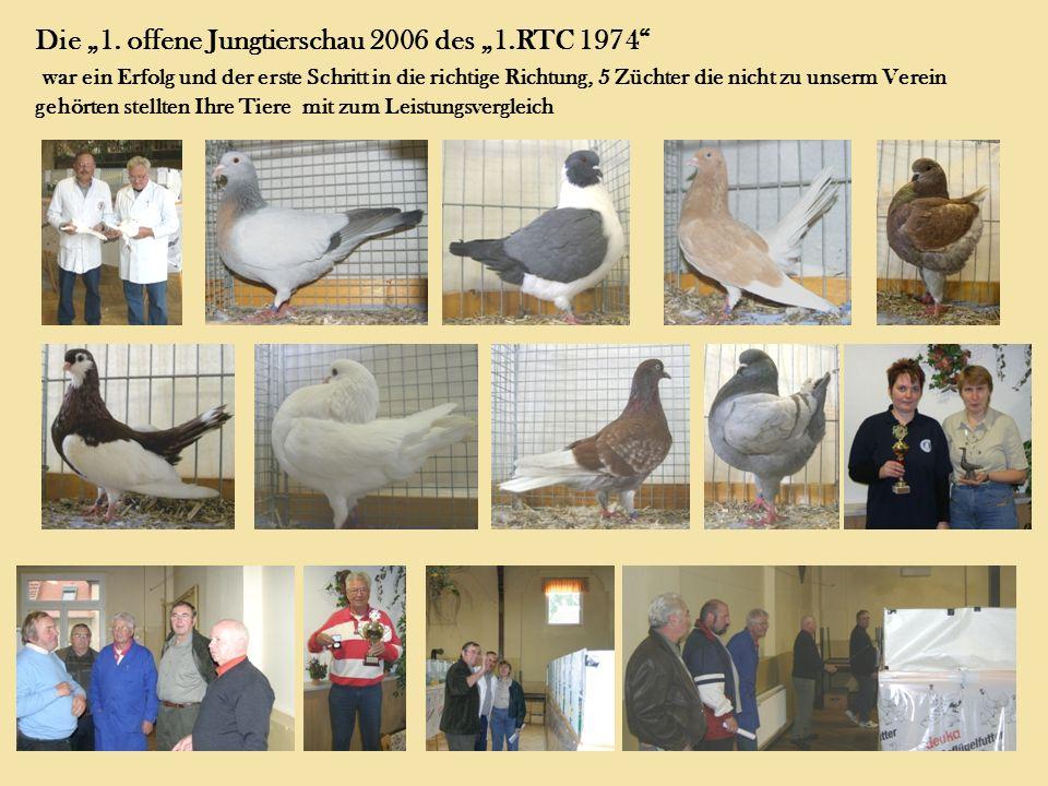 Die 1. offene Jungtierschau 2006 des 1.RTC 1974 war ein Erfolg und der erste Schritt in die richtige Richtung, 5 Züchter die nicht zu unserm Verein ge