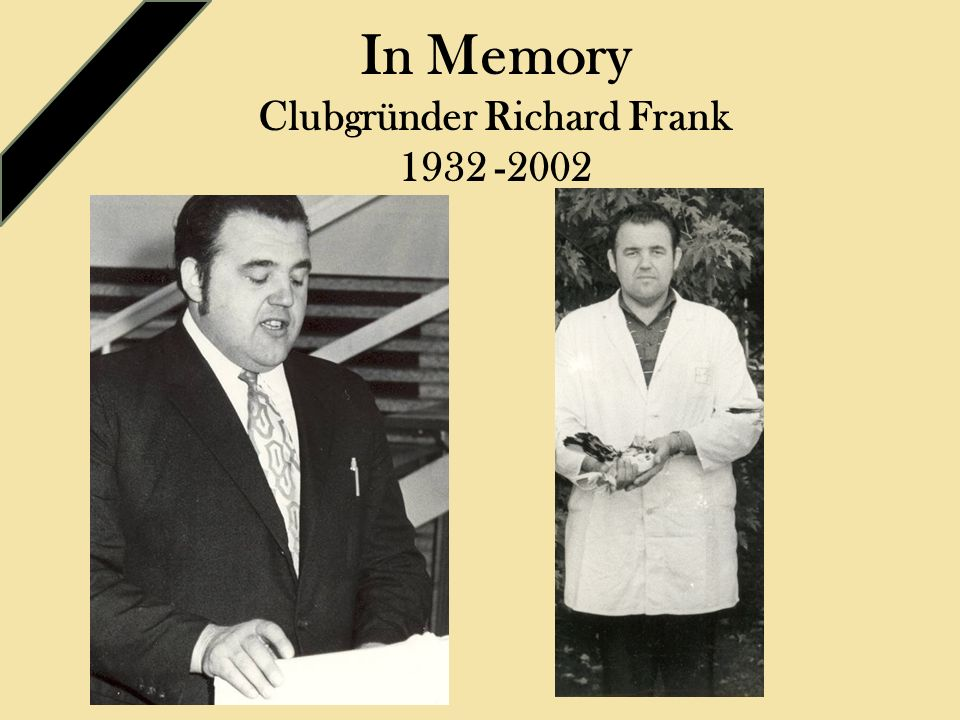 In Memory Clubgründer Richard Frank 1932 -2002