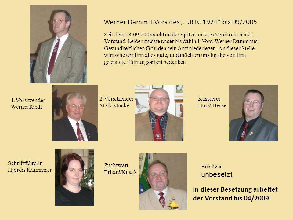 Seit dem 13.09.2005 steht an der Spitze unseres Verein ein neuer Vorstand. Leider musste unser bis dahin 1.Vors. Werner Damm aus Gesundheitlichen Grün