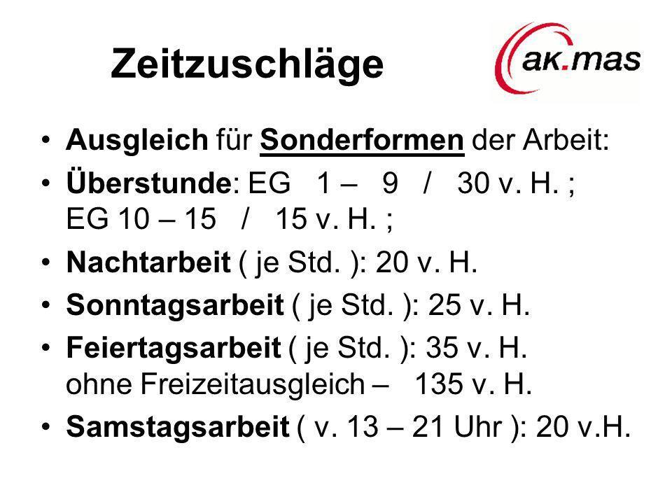 Zeitzuschläge Ausgleich für Sonderformen der Arbeit: Überstunde: EG 1 – 9 / 30 v. H. ; EG 10 – 15 / 15 v. H. ; Nachtarbeit ( je Std. ): 20 v. H. Sonnt