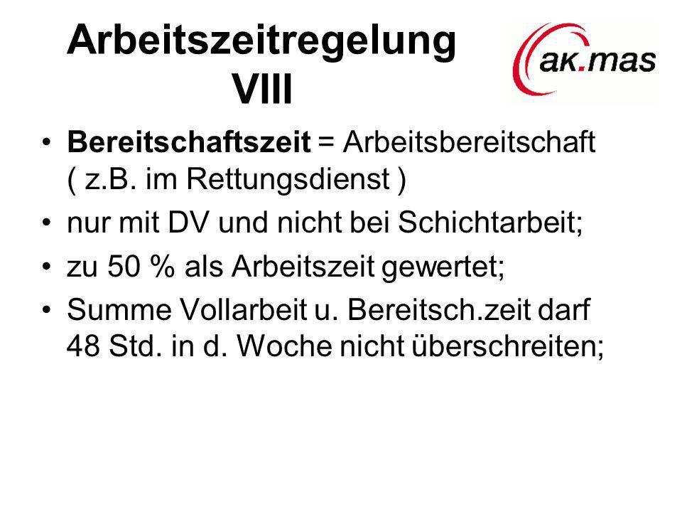 Arbeitszeitregelung VIII Bereitschaftszeit = Arbeitsbereitschaft ( z.B.