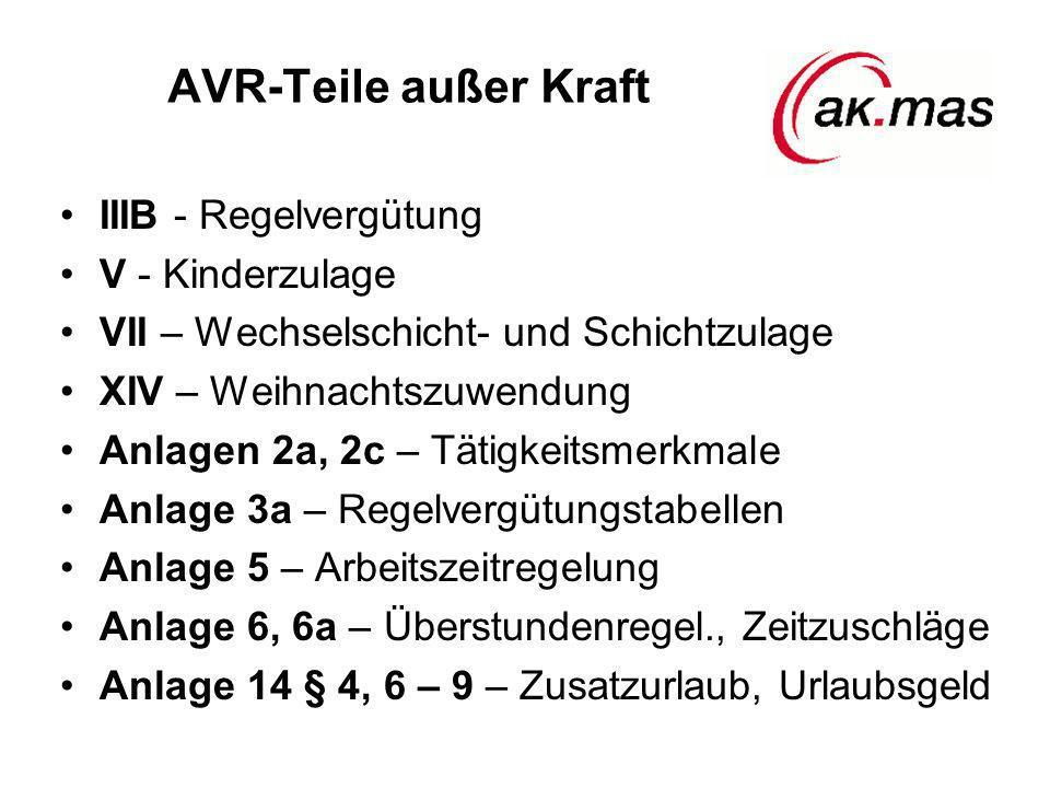 AVR-Teile außer Kraft IIIB - Regelvergütung V - Kinderzulage VII – Wechselschicht- und Schichtzulage XIV – Weihnachtszuwendung Anlagen 2a, 2c – Tätigk