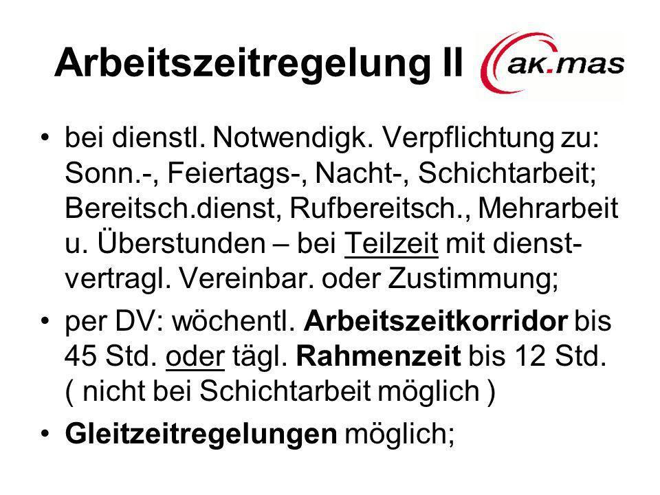 Arbeitszeitregelung II bei dienstl. Notwendigk. Verpflichtung zu: Sonn.-, Feiertags-, Nacht-, Schichtarbeit; Bereitsch.dienst, Rufbereitsch., Mehrarbe
