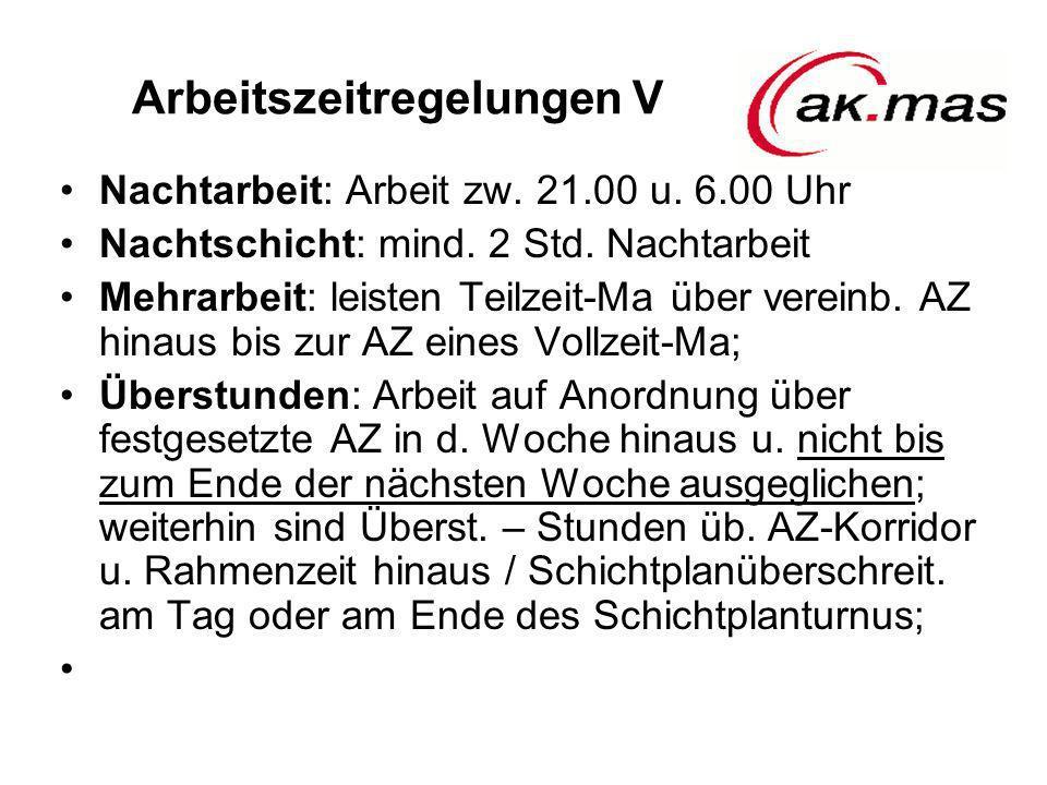 Arbeitszeitregelungen V Nachtarbeit: Arbeit zw.21.00 u.