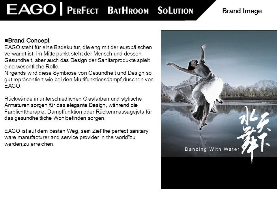 Brand Concept EAGO steht für eine Badekultur, die eng mit der europäischen verwandt ist. Im Mittelpunkt steht der Mensch und dessen Gesundheit, aber a