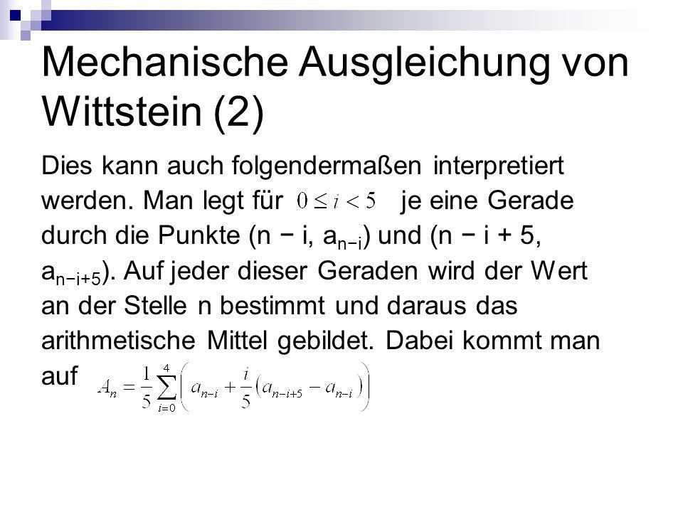 Mechanische Ausgleichung von Wittstein (2) Dies kann auch folgendermaßen interpretiert werden. Man legt für je eine Gerade durch die Punkte (n i, a ni