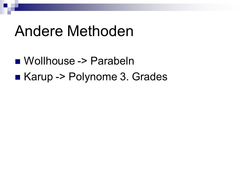 Andere Methoden Wollhouse -> Parabeln Karup -> Polynome 3. Grades