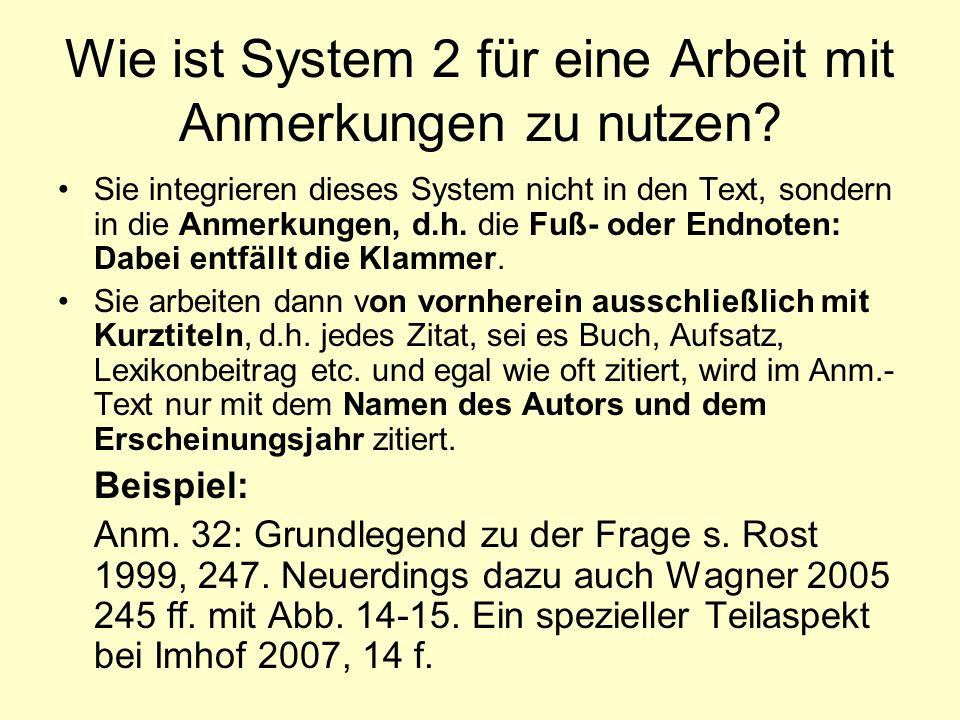 Wie ist System 2 für eine Arbeit mit Anmerkungen zu nutzen? Sie integrieren dieses System nicht in den Text, sondern in die Anmerkungen, d.h. die Fuß-
