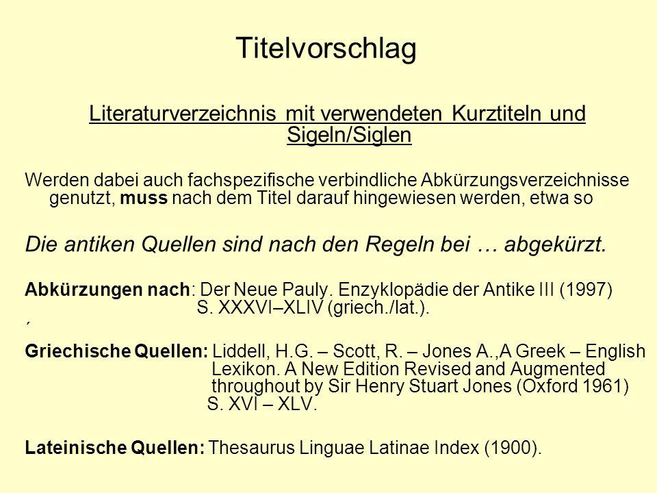 Titelvorschlag Literaturverzeichnis mit verwendeten Kurztiteln und Sigeln/Siglen Werden dabei auch fachspezifische verbindliche Abkürzungsverzeichniss