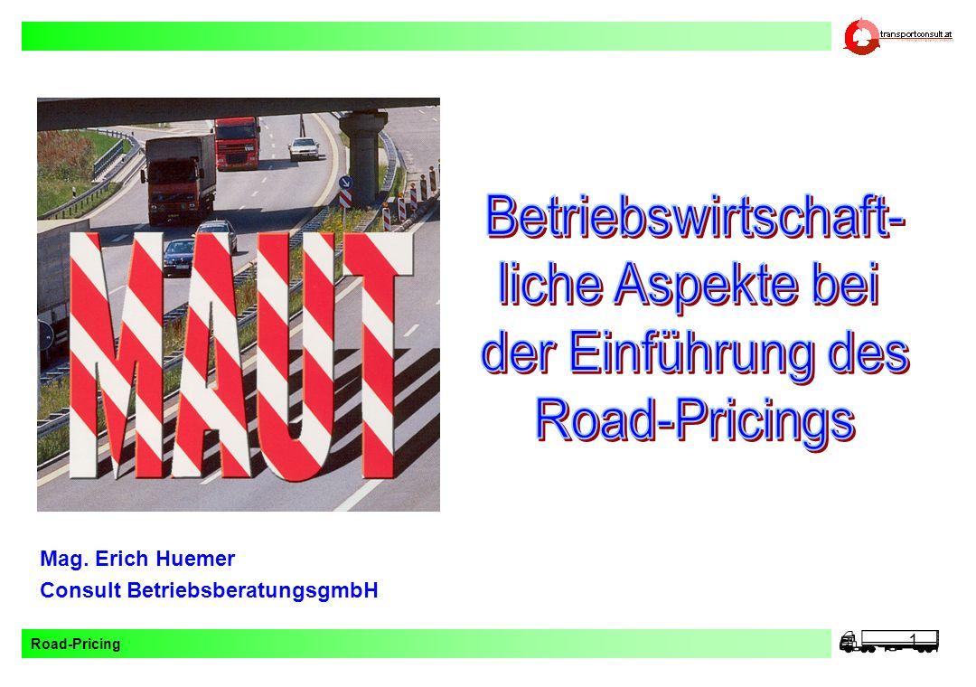 Road-Pricing 1 Mag. Erich Huemer Consult BetriebsberatungsgmbH