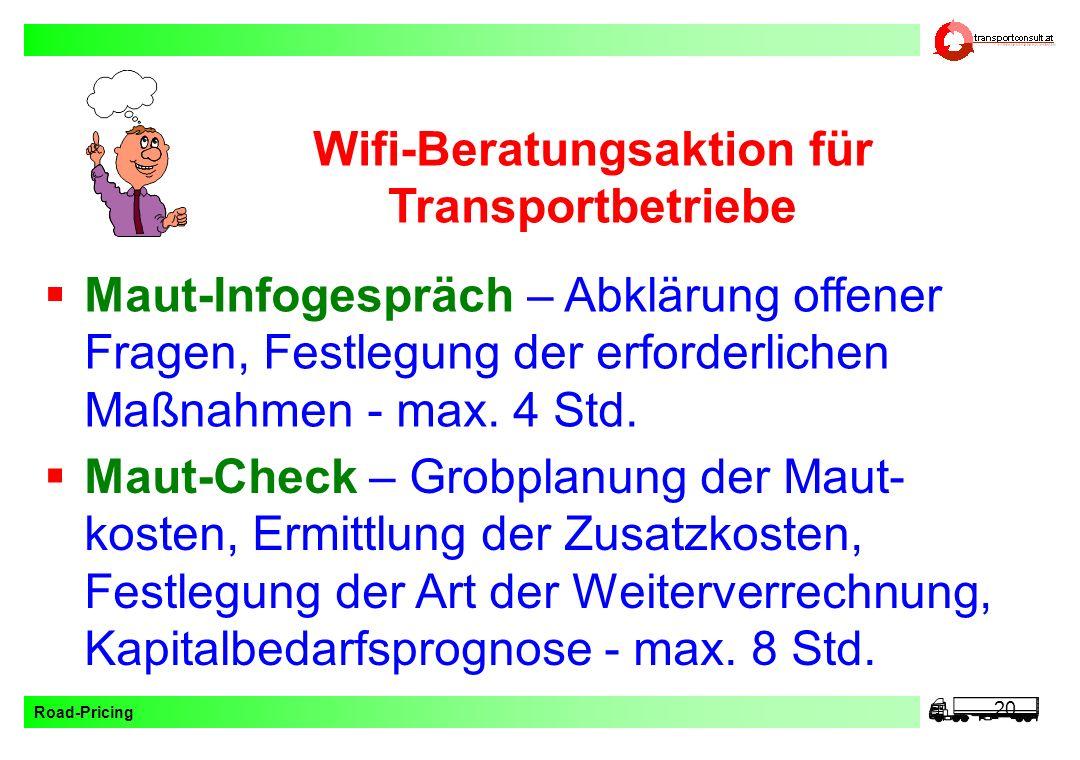 Road-Pricing 20 Wifi-Beratungsaktion für Transportbetriebe Maut-Infogespräch – Abklärung offener Fragen, Festlegung der erforderlichen Maßnahmen - max