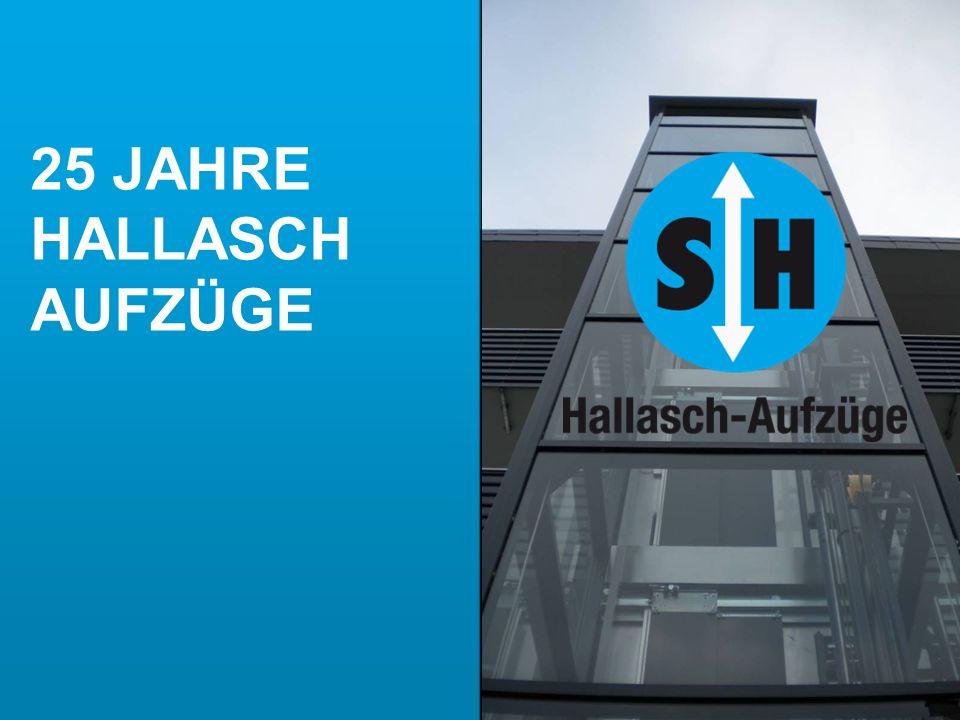 24. September 2010 | Hallasch Jubiläumspräsentation | 1 25 JAHRE HALLASCH AUFZÜGE