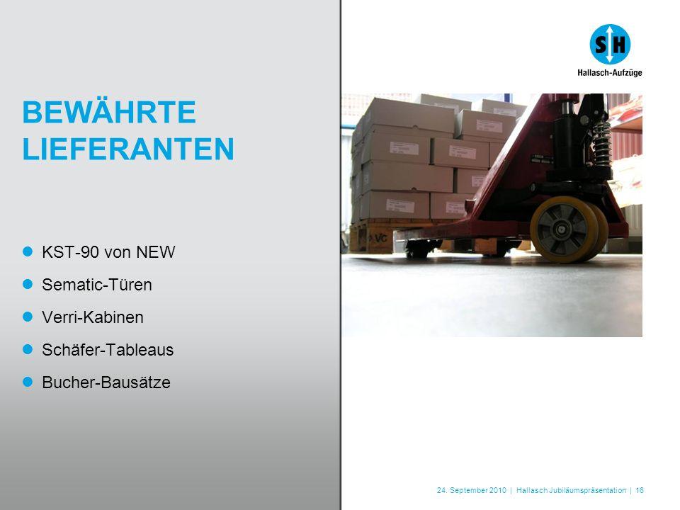 24. September 2010 | Hallasch Jubiläumspräsentation | 16 BEWÄHRTE LIEFERANTEN KST-90 von NEW Sematic-Türen Verri-Kabinen Schäfer-Tableaus Bucher-Bausä