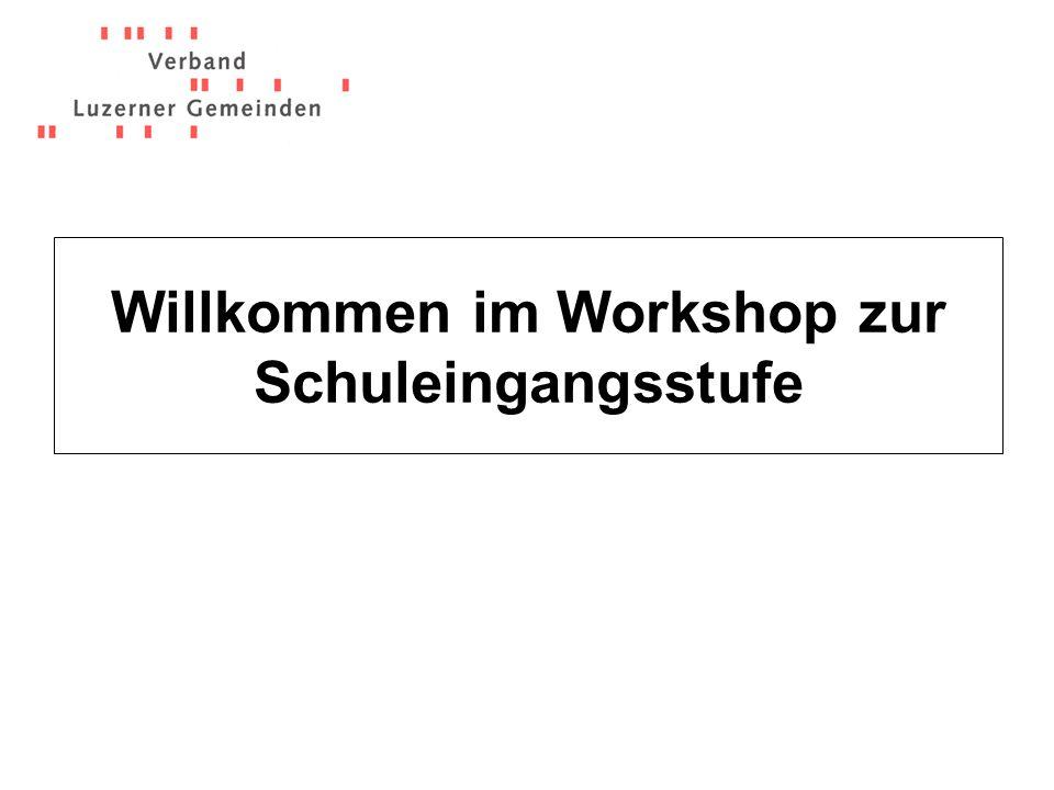 Willkommen im Workshop zur Schuleingangsstufe