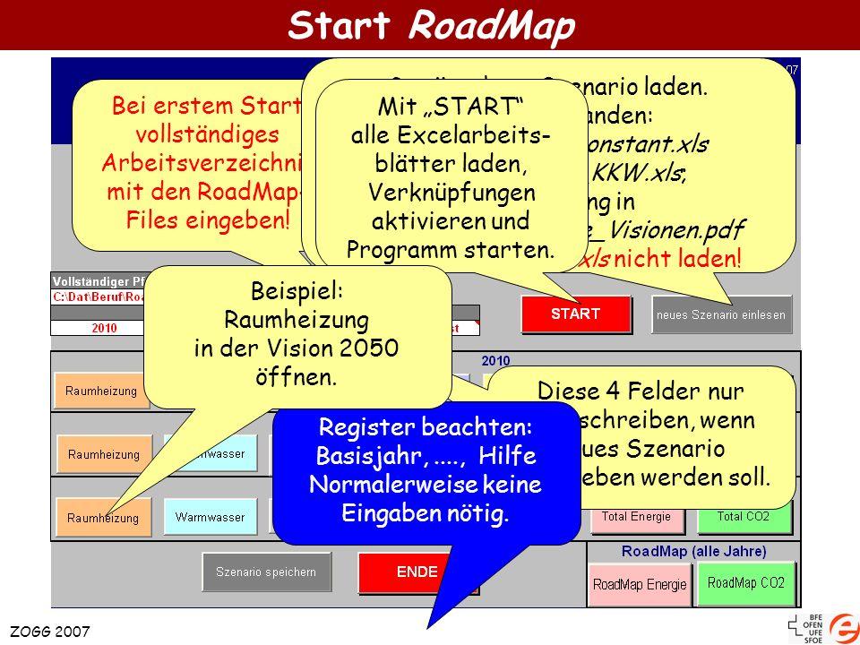 Start RoadMap Bei erstem Start vollständiges Arbeitsverzeichnis mit den RoadMap- Files eingeben! Gewünschtes Szenario laden. Bereits vorhanden: Szenar