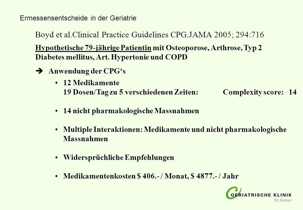 Boyd et al.Clinical Practice Guidelines CPG.JAMA 2005; 294:716 Hypothetische 79-jährige Patientin mit Osteoporose, Arthrose, Typ 2 Diabetes mellitus,