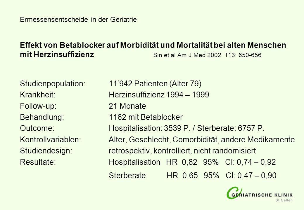 Ermessensentscheide in der Geriatrie Effekt von Betablocker auf Morbidität und Mortalität bei alten Menschen mit Herzinsuffizienz Sin et al Am J Med 2