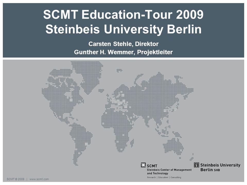SCMT © 2009 | www.scmt.com SCMT Education-Tour 2009 Steinbeis University Berlin Carsten Stehle, Direktor Gunther H. Wemmer, Projektleiter