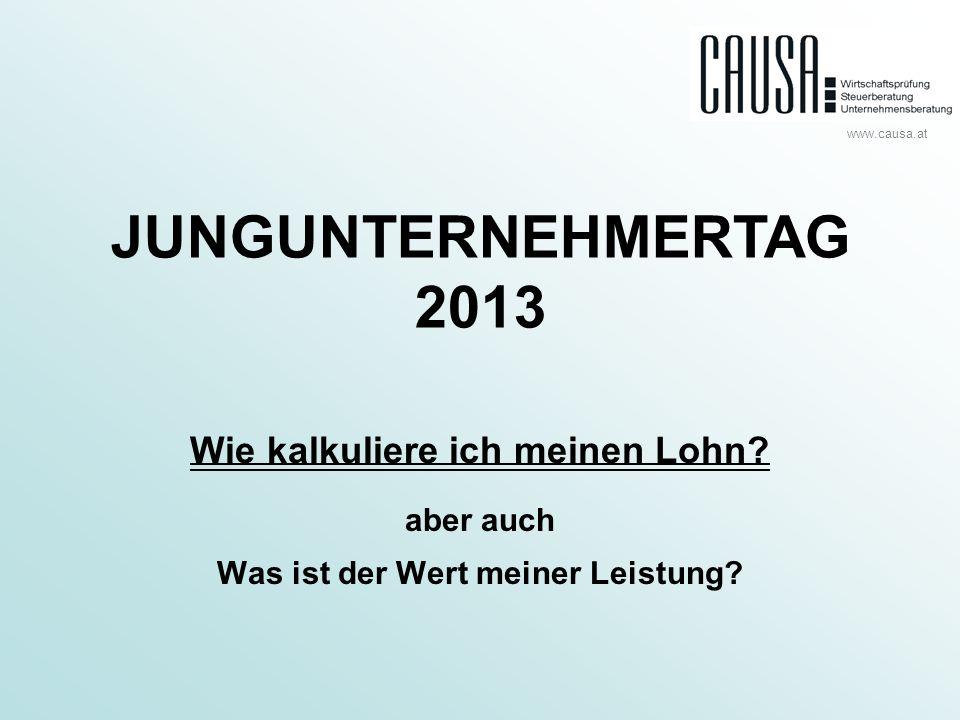 www.causa.at JUNGUNTERNEHMERTAG 2013 Wie kalkuliere ich meinen Lohn.