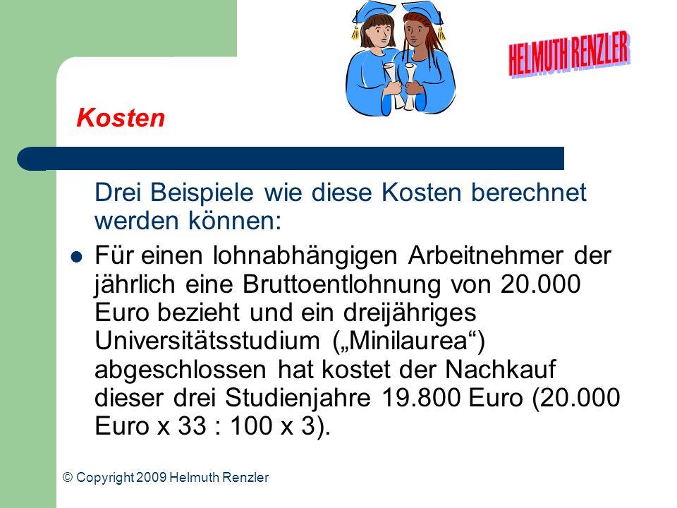 Kosten Drei Beispiele wie diese Kosten berechnet werden können: Für einen lohnabhängigen Arbeitnehmer der jährlich eine Bruttoentlohnung von 20.000 Eu