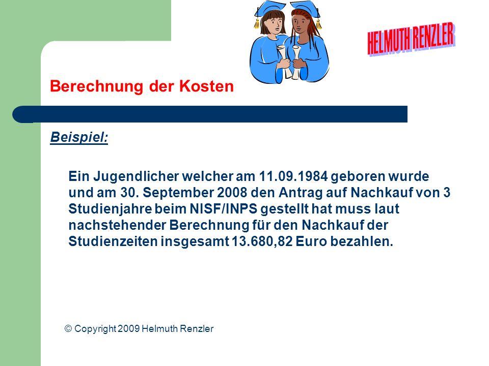 Berechnung der Kosten Beispiel: Ein Jugendlicher welcher am 11.09.1984 geboren wurde und am 30. September 2008 den Antrag auf Nachkauf von 3 Studienja