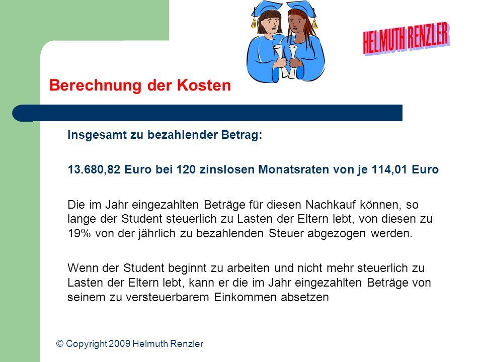 Berechnung der Kosten Insgesamt zu bezahlender Betrag: 13.680,82 Euro bei 120 zinslosen Monatsraten von je 114,01 Euro Die im Jahr eingezahlten Beträg