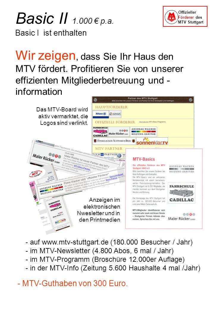 Basic I ist enthalten Das MTV-Board wird aktiv vermarktet, die Logos sind verlinkt. - auf www.mtv-stuttgart.de (180.000 Besucher / Jahr) - im MTV-News